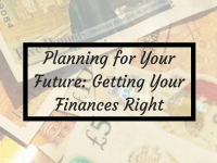 Planning for Your Future: Getting Your Finances Right....