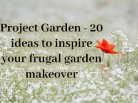 Project Garden - 20 ideas to inspire your frugal garden makeover