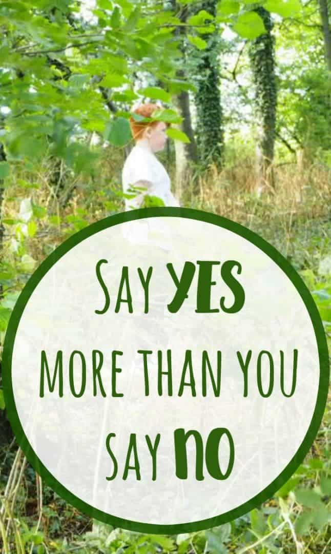 Say YES  more than you say NO