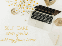 Self-care when you work from home....
