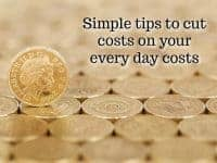 Simple tips to cut costs on your every day costs....