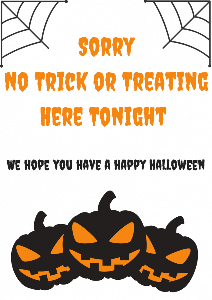 Sorry No Trick or Treating Here Tonight