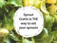 Sprout Gratin - the posh way to eat your sprouts....
