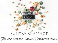 Sunday Snapshot: The one with the Special Starbucks Drink....