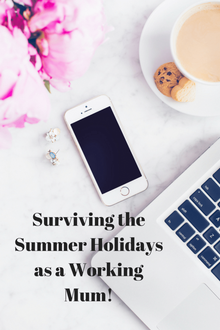 Surviving the Summer Holidays as a working mum