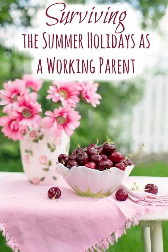 Surviving the Summer Holidays as a Working Parent