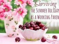Surviving the Summer Holidays as a Working Parent....