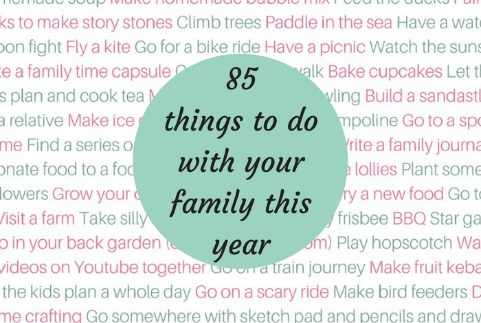 85 things to do with your family this year.....