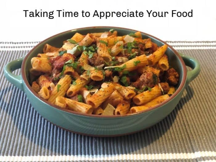 Taking Time to Appreciate Your Food....
