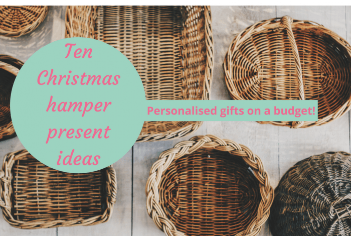 Ten Christmas hamper present ideas - personalised gift ideas on a budget.