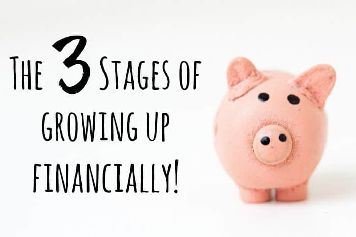 The three stages of growing up financially….