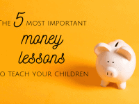 The Five most important money lessons to teach kids....