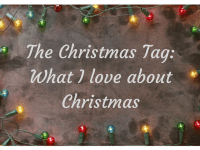 The Christmas tag - What I love most about Christmas....