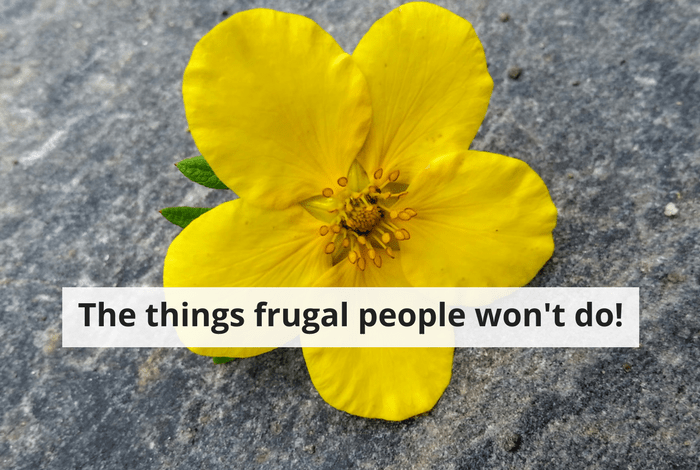The things frugal people won't do!