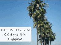 This time last year.... LA, Beverly Hills and Hollywood....