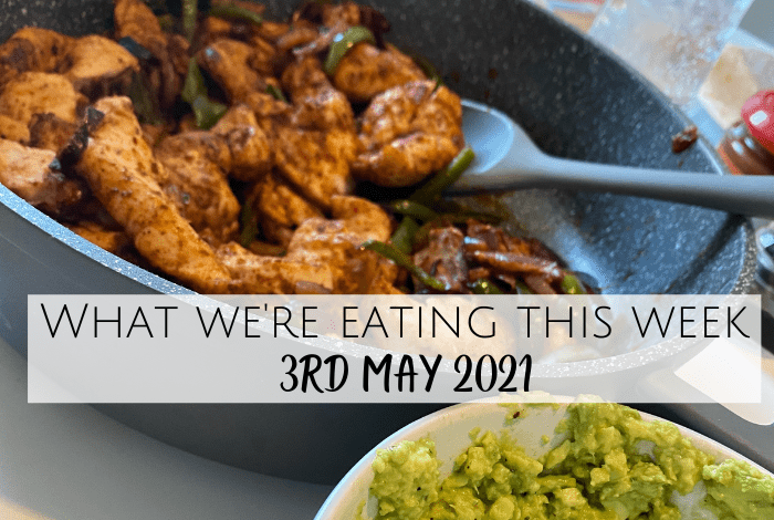 This week's meal plan - 3rd may 2021