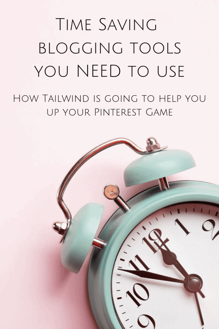 Time Saving Blogging Tools You NEED To Use - How Tailwind is going to help you up your Pinterest Game!