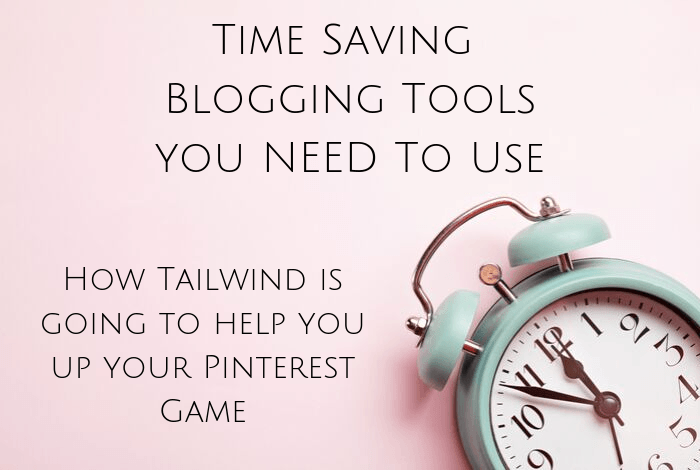 How Tailwind is going to help you up your Pinterest Game