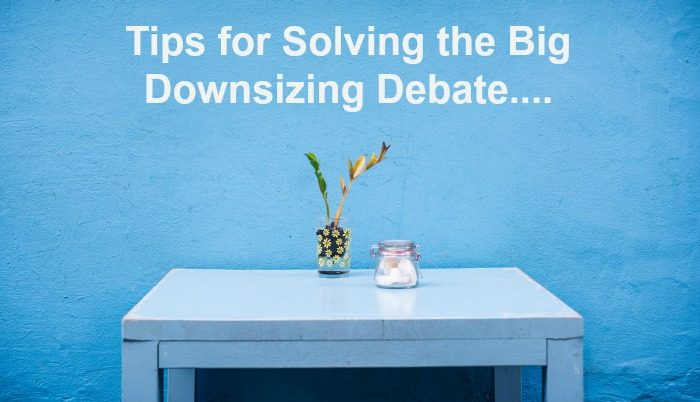 Tips for Solving the Big Downsizing Debate....