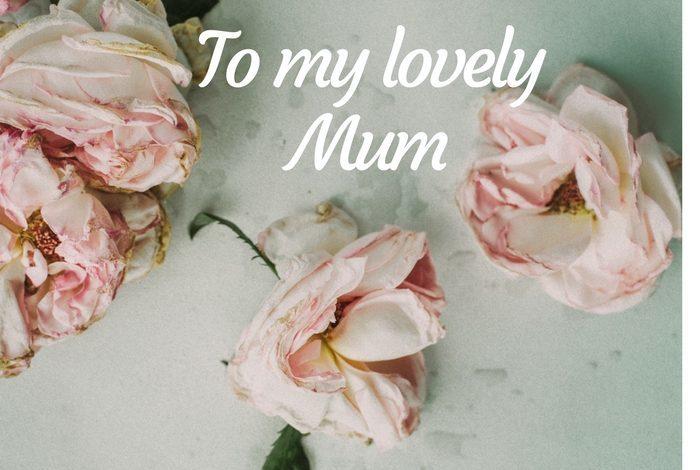 To my Beautiful Mum