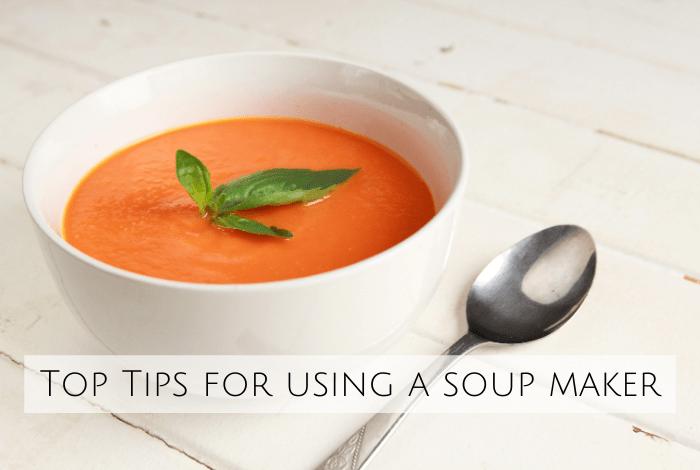 Soup maker tips and tricks