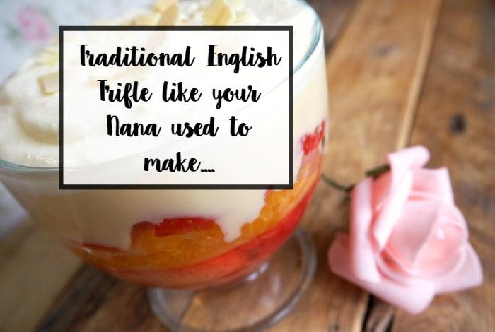 Traditional English Trifle like your Nana used to make....