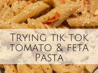 The Infamous Tik Tok Tomato and Feta Pasta - worth a go?