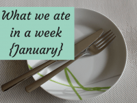 What we ate in a week {January 2018}....