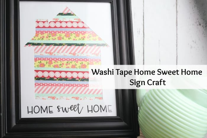 Washi Tape Home Sweet Home Sign Craft