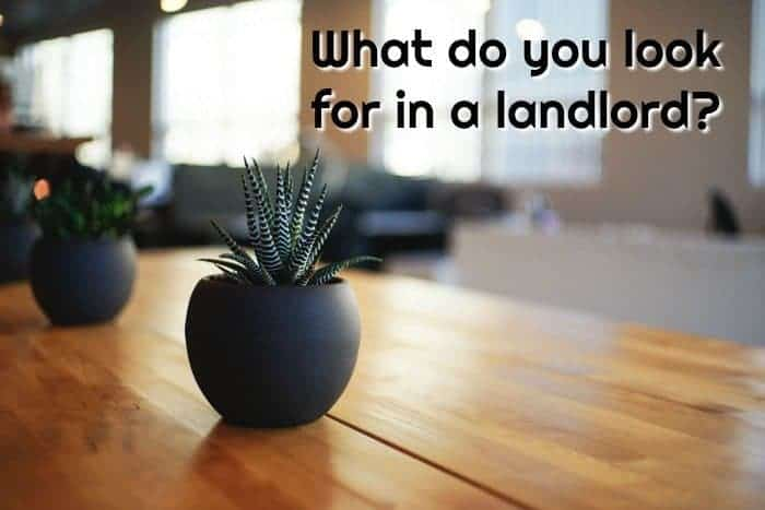 What do you look for in a landlord?
