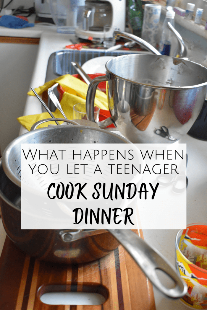 What happens when you let a teenager plan a Sunday Dinner?