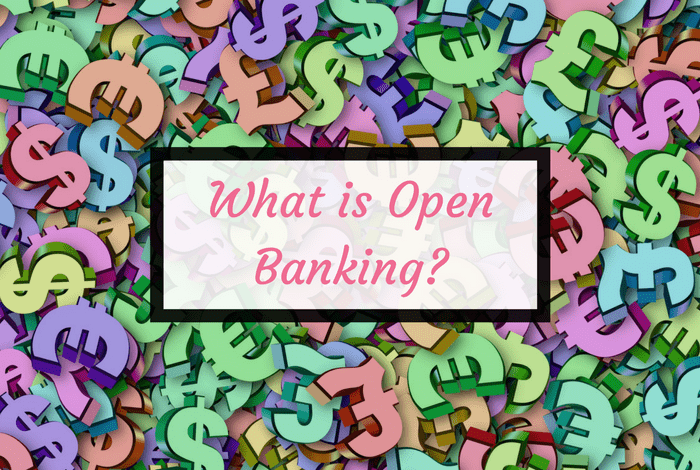 What is open banking and how does it affect your family finances and budgeting?