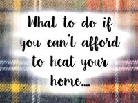 What to do when you can't afford to heat your home....