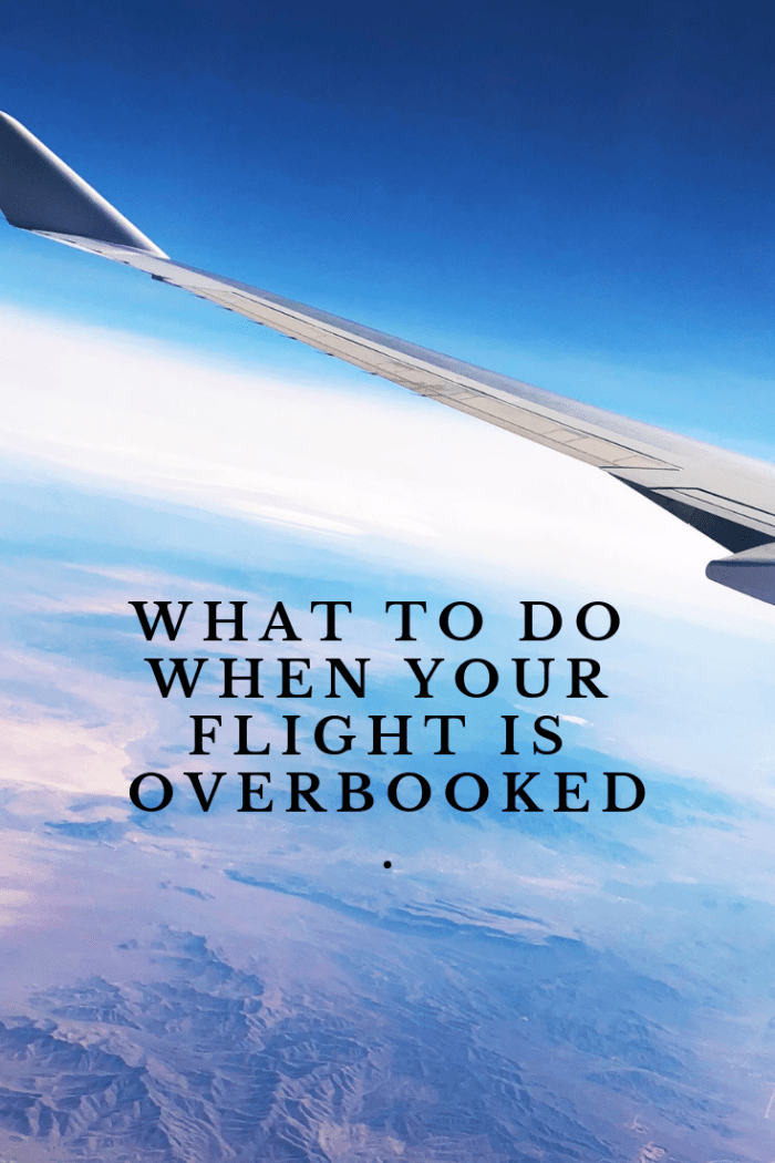 What to do when your flight is overbooked.