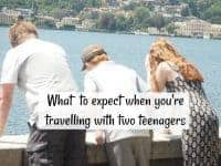 What to expect when you're travelling with two teenagers....