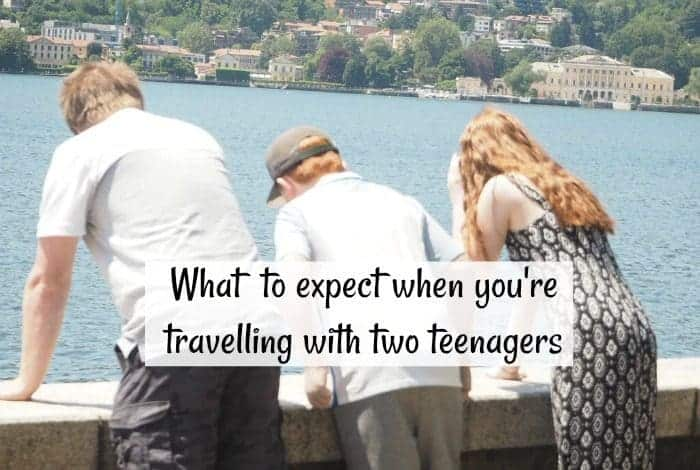 What  to expect when you're  travelling with two teenagers