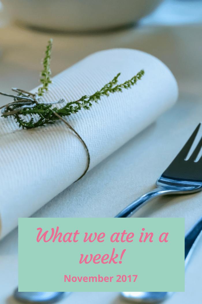 Wat we ate in a week - NOvember 2017