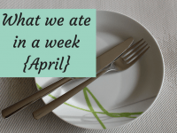 What we ate in a week {April 2018}....
