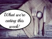 What we're eating this week {08 May 2017}....