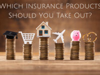 Which Insurance Products Should You Take Out?