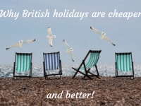 Why British holidays are cheaper- and better!