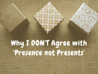 Why I DON'T Agree with 'Presence not Presents'....