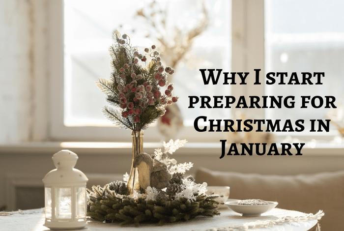 Why I start preparing for Christmas in January