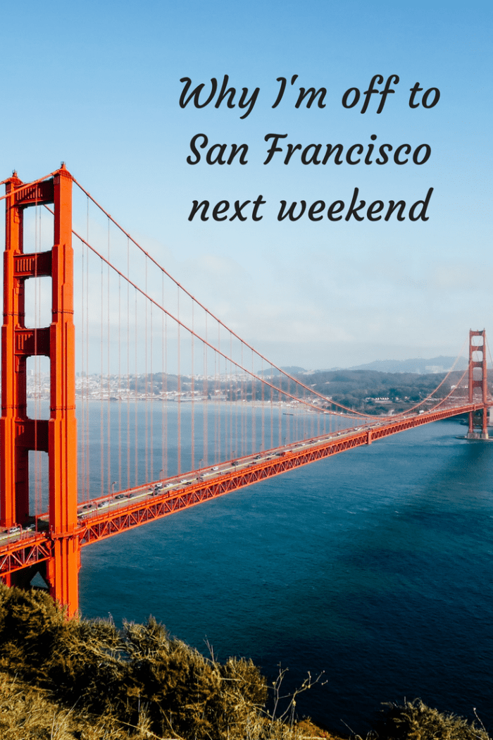 Why I'm off to San Francisco next weekend (1)
