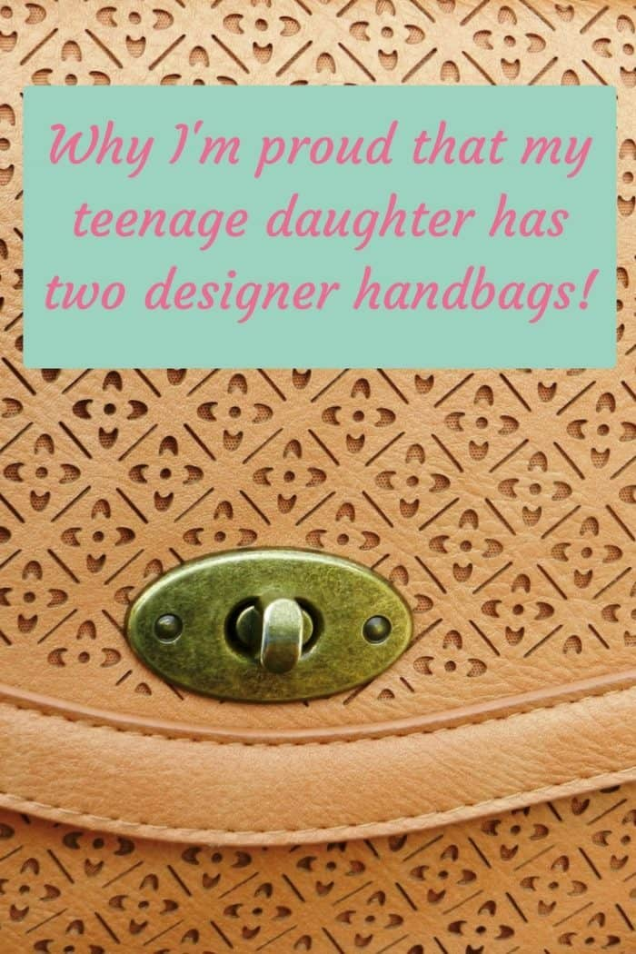 Why I'm proud that my teenage daughter has two designer handbag!