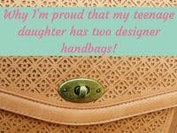 Why I'm proud that my teenager has two designer handbags....