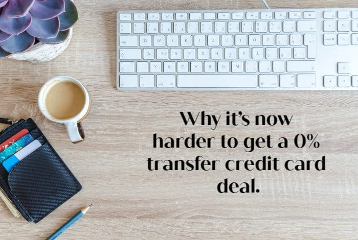 Why it's now harder to get a 0% transfer credit card deal.