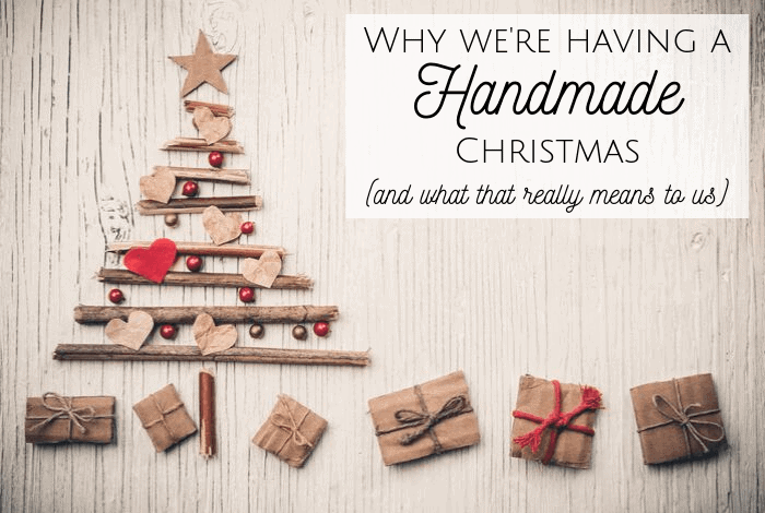Why we're having a handmade Christmas - and what that really means to us!