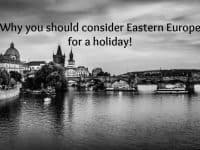 Why not plan a trip to Easter Europe....