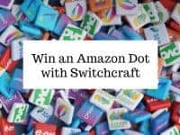 Win an Amazon Dot with Switchcraft....